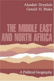 book cover of The Middle East and North Africa: A Political Geography by Alasdair, Drydale