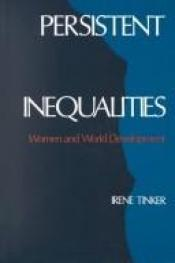 book cover of Persistent Inequalities: Women and World Development by Irene Tinker