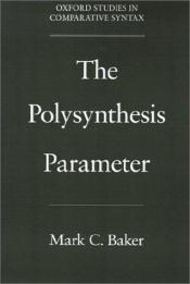 book cover of The polysynthesis parameter by Mark Baker