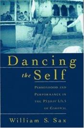 book cover of Dancing the Self: Personhood and Performance in the Pandav Lila of Garhwal by William S Sax