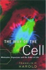 book cover of The Way of the Cell by Franklin M. Harold