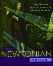 book cover of The Newtonian moment : Isaac Newton and the making of modern culture by Mordechai Feingold