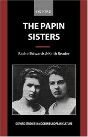 book cover of The Papin Sisters (Oxford Studies in Modern European Culture) by Rachel Edwards