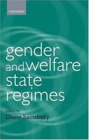 book cover of Gender and Welfare State Regimes (Gender and Politics) by author not known to readgeek yet