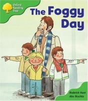 book cover of Oxford Reading Tree: Stage 2: More Storybooks B: the Foggy Day by Roderick Hunt