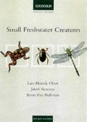 book cover of Small Freshwater Creatures (Natural History (New York, N.Y.).) by Lars-Henrik Olsen