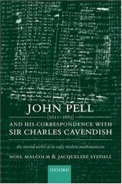 book cover of John Pell (1611-1685) and his correspondence with Sir Charles Cavendish : the mental world of an early mathematician by Noel Malcolm