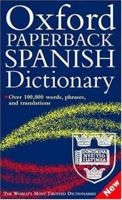 book cover of Oxford Paperback Spanish Dictionary by Christine Lea