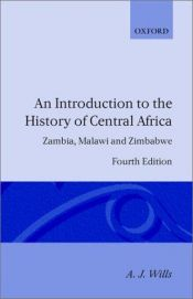 book cover of An Introduction to the History of Central Africa: Zambia, Malawi and Zimbabwe by A. J. Wills