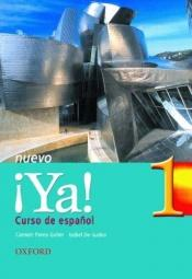 book cover of ¡Ya! 1 nuevo Students' Book by Carmen Perea-Gohar
