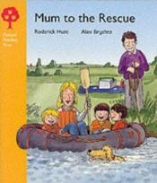 book cover of Oxford Reading Tree: Stage 5: More Stories: Mum to the Rescue by Roderick Hunt