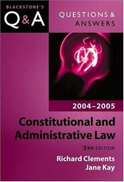 book cover of Constitutional and Administrative Law: 2004-2005 (Blackstone's Law Questions and Answers) by Richard Clements