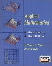 book cover of Applied Mathematica: Getting Started, Getting it Done by William T. Shaw
