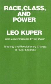 book cover of Race, Class and Power by Leo Kuper