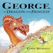 book cover of George, the Dragon and the Princess by Chris Wormell