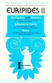 book cover of Euripides II: The Cyclops and Heracles; Iphigenia In Tauris; Helen by Euripides