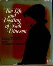 book cover of Life and Destiny of Isak Dinesen (Phoenix Books) by Frans Lasson