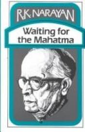 book cover of Waiting for the Mahatma by R. K. Narayan