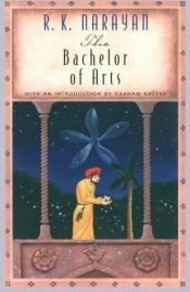 book cover of The Bachelor of Arts by R. K. Narayan