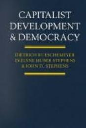 book cover of Capitalist development and democracy by Dietrich Rueschemeyer