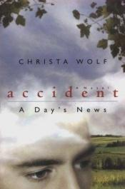 book cover of Accident: A Day's News : A Novel (Phoenix Fiction) by Christa Wolf