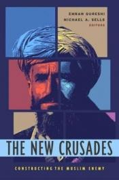 book cover of The New Crusades: Constructing the Muslim Enemy by Emran Qureshi
