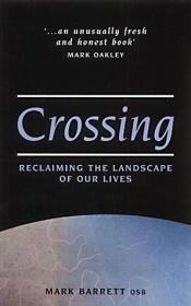 book cover of Crossing : reclaiming the landscape of our lives by Mark Barrett