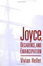 book cover of Joyce, Decadence, and Emancipation by Vivian Heller