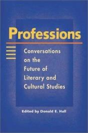 book cover of Professions: Conversations on the Future of Literary and Cultural Studies by