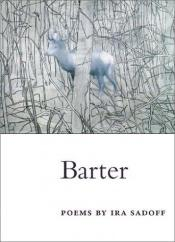 book cover of Barter: POEMS (Illinois Poetry Series) by Ira Sadoff