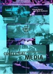 book cover of Contextual Media: Multimedia and Interpretation (Technical Communication, Multimedia, and Information Systems) by Edward Barrett