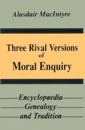 book cover of Three rival versions of moral enquiry by Alasdair MacIntyre