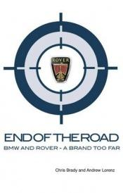 book cover of End of the Road: Bmw and Rover - a Brand Too Far by Chris Brady
