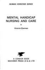 book cover of Mental Handicap Nursing and Care (A Condor Book) by Victoria Shennan