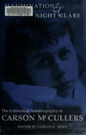 book cover of Illumination and Night Glare: The Unfinished Autobiography of Carson McCullers (Wisconsin Studies in Autobiography) by Carson McCullers