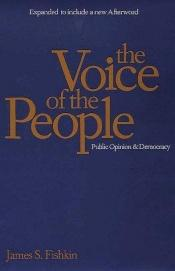 book cover of The Voice of the People : Public Opinion and Democracy by James S. Fishkin
