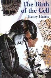 book cover of The birth of the cell by Henry Harris