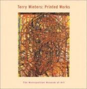 book cover of Terry Winters : printed works by Nan Rosenthal