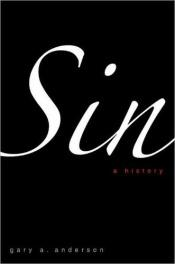 book cover of Sin: A History by Gary A. Anderson