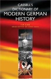 book cover of Cassell's dictionary of modern German history by Tim Kirk