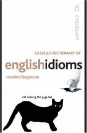 book cover of Cassell's Dictionary of English Idioms (Cassell Dictionary Of...) by Rosalind Fergusson