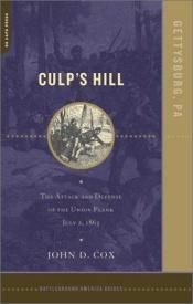 book cover of Culp's Hill: The Attack And Defense Of The Union Flank, July 2, 1863 (Battleground America) by John D. Cox