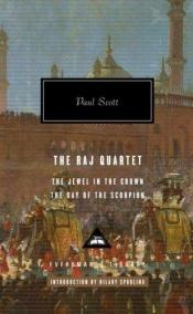 book cover of The Raj Quartet: The Jewel in the Crown the Day of the Scorpion by Paul Scott