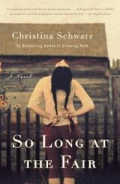 book cover of So Long at the Fair (Bound Galley) by Christina Schwarz