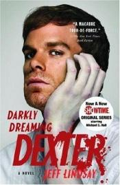 book cover of Darkly Dreaming Dexter by Jeff Lindsay