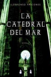 book cover of Cathedral of the Sea by Ildefonso Falcones