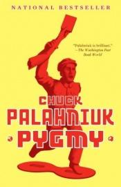 book cover of Pygmy by Chuck Palahniuk