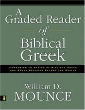 book cover of A graded reader of biblical Greek by William D. Mounce