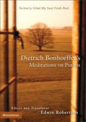 book cover of Dietrich Bonhoeffer's Meditations on Psalms by Edwin Robertson