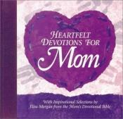 book cover of Heartfelt Devotions for Mom by Elisa Morgan